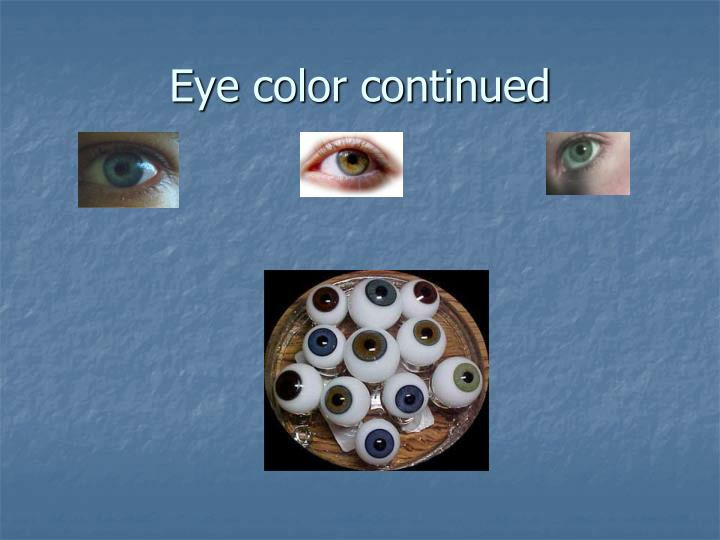 Eye color continued