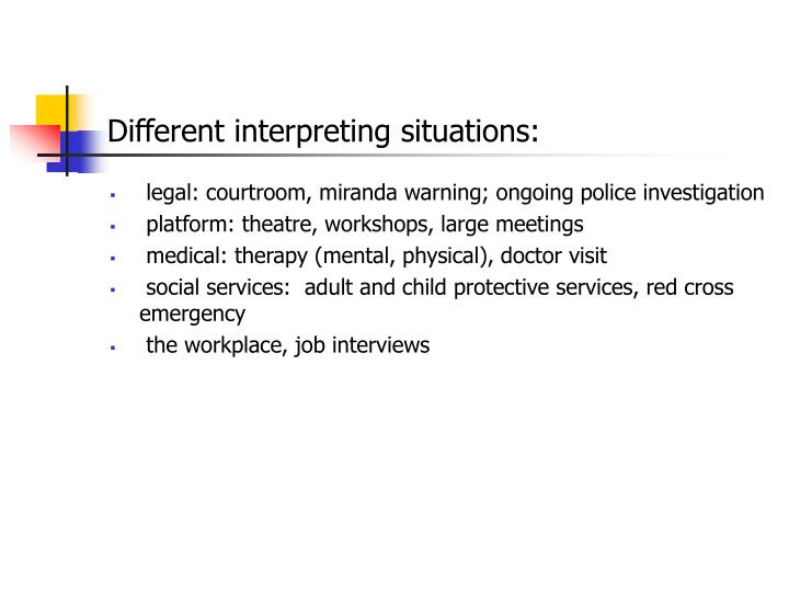 Different interpreting situations: