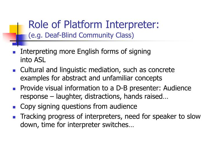 Role of platform interpreter e g deaf blind community class