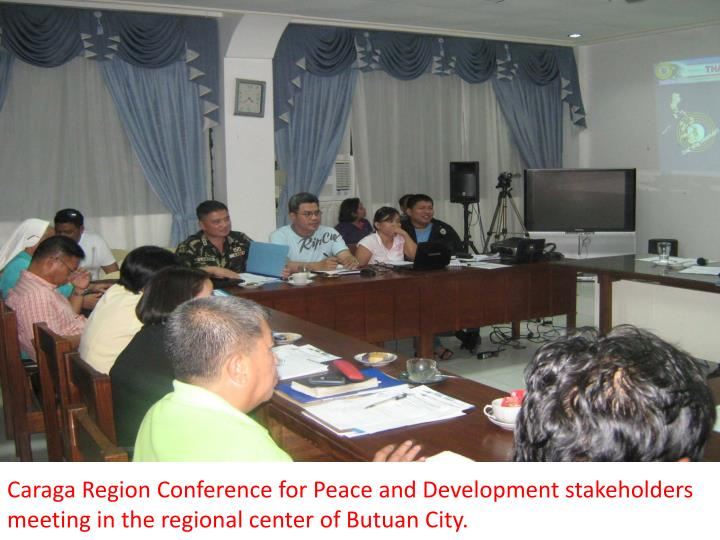 Caraga Region Conference for Peace and Development stakeholders meeting in the regional center of Butuan City.