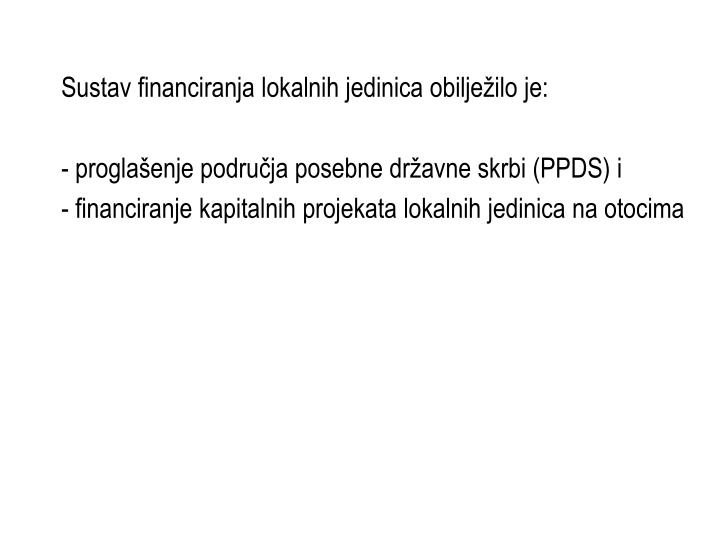 Sustav financiranja lokalnih jedinica obilježilo je:
