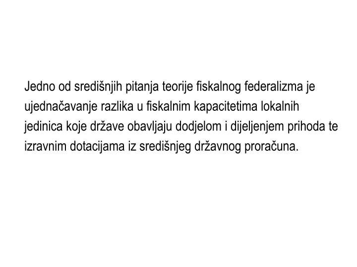 Jedno od središnjih pitanja teorije fiskalnog federalizma je