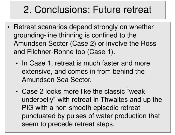 2. Conclusions: Future retreat