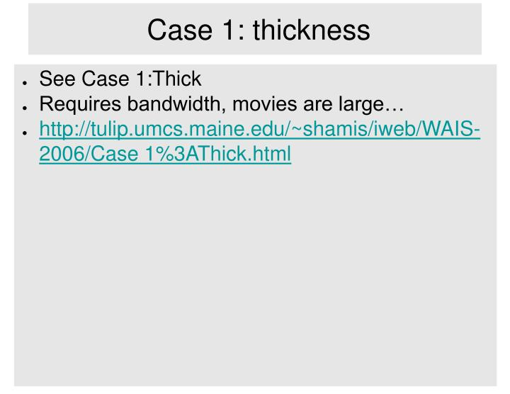 Case 1: thickness