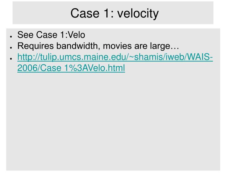Case 1: velocity