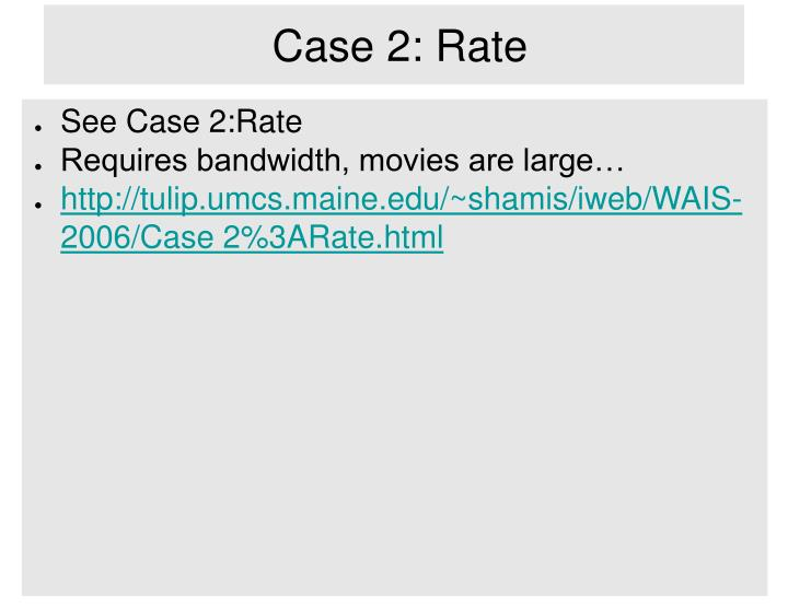 Case 2: Rate