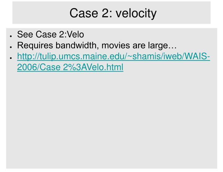 Case 2: velocity