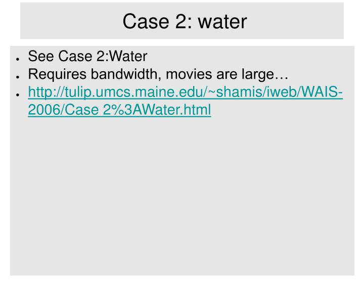 Case 2: water