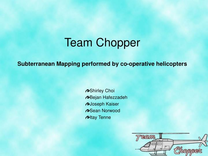 Team chopper subterranean mapping performed by co operative helicopters