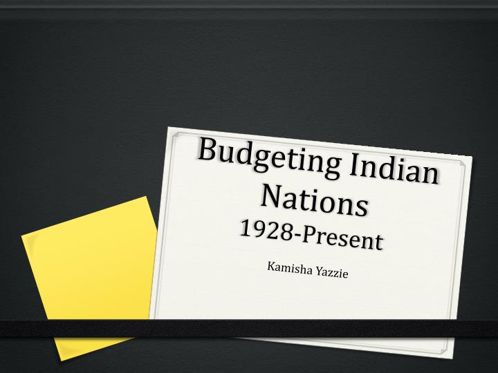 Budgeting indian nations 1928 present