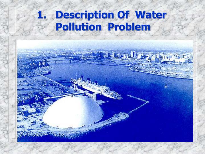1.   Description Of  Water