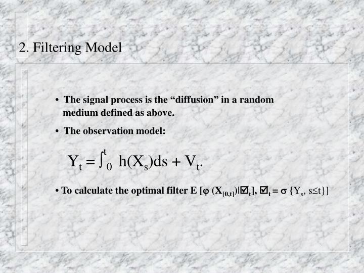 2. Filtering Model