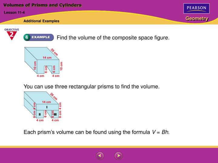 You can use three rectangular prisms to find the volume.