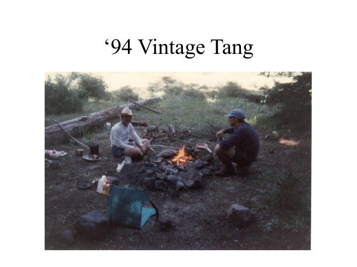 '94 Vintage Tang