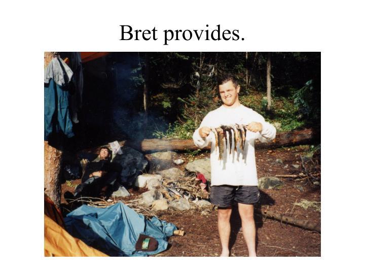 Bret provides.
