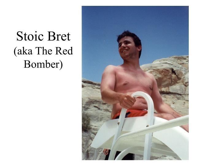 Stoic Bret