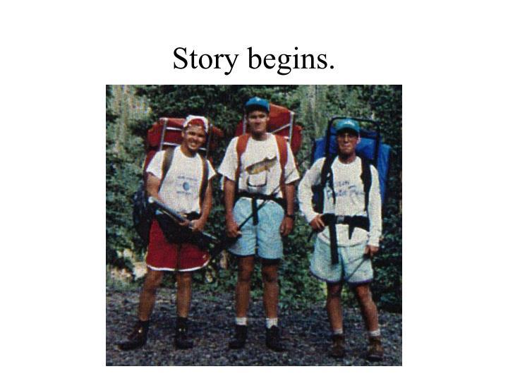 Story begins.