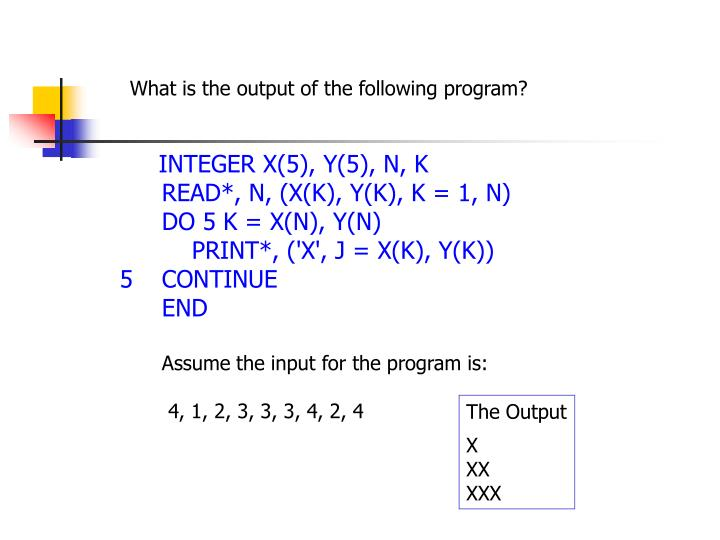 What is the output of the following program?
