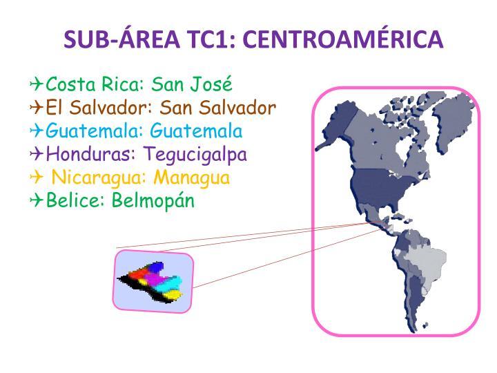 SUB-ÁREA TC1: CENTROAMÉRICA