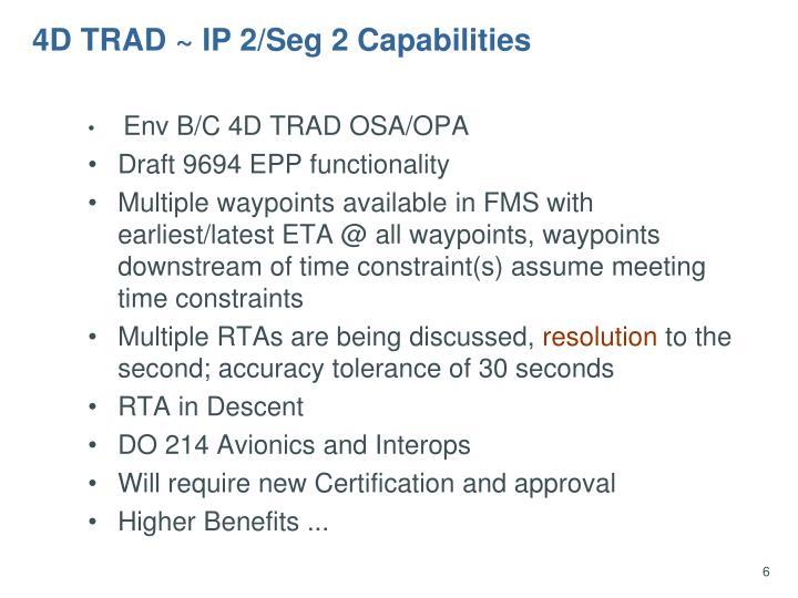 4D TRAD ~ IP 2/Seg 2 Capabilities