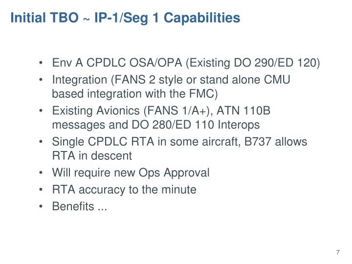 Initial TBO ~ IP-1/Seg 1 Capabilities