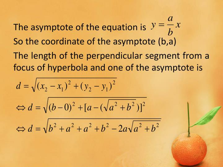 The asymptote of the equation is