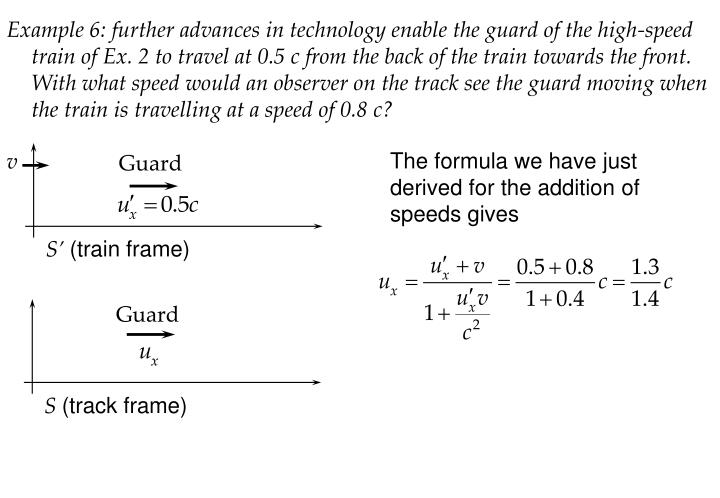The formula we have just derived for the addition of speeds gives