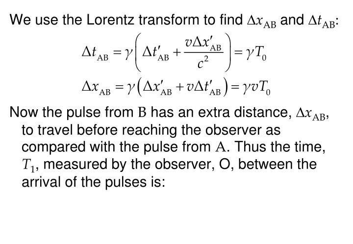 We use the Lorentz transform to find
