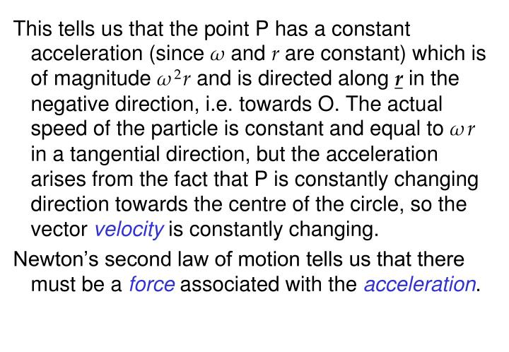 This tells us that the point P has a constant acceleration (since