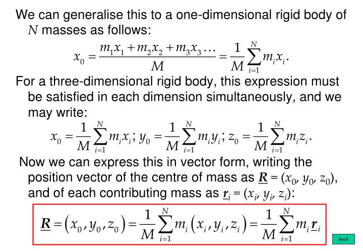 We can generalise this to a one-dimensional rigid body of
