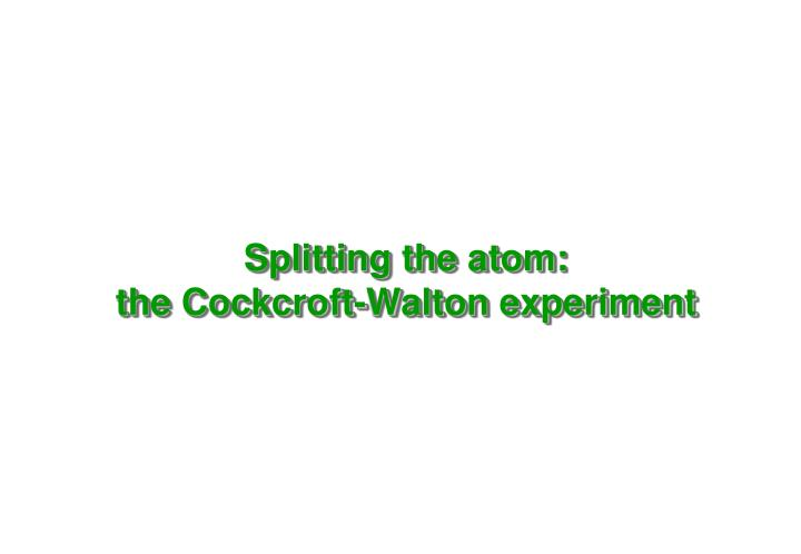 Splitting the atom: