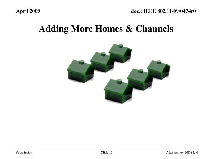 Adding More Homes & Channels