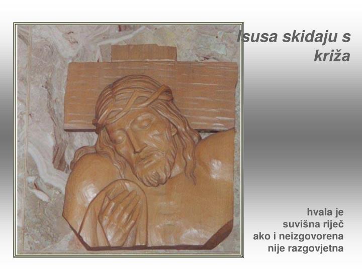 Isusa skidaju s križa