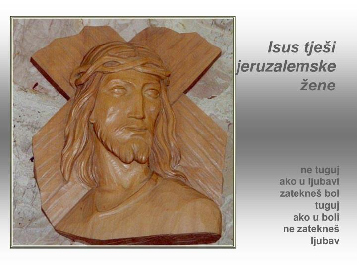Isus tješi jeruzalemske žene
