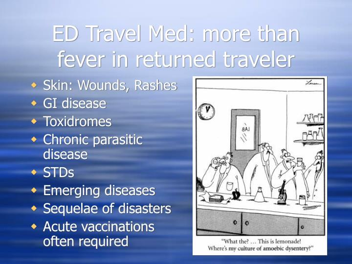 ED Travel Med: more than fever in returned traveler