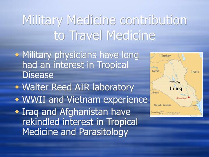 Military medicine contribution to travel medicine