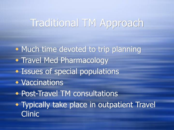 Traditional TM Approach