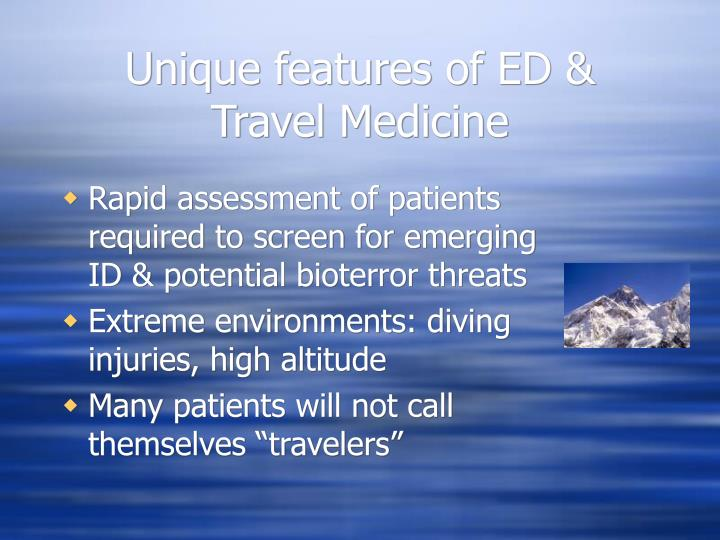 Unique features of ED & Travel Medicine