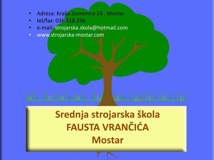 Adresa: Kralja Zvonimira 24 , Mostar
