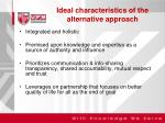 ideal characteristics of the alternative approach