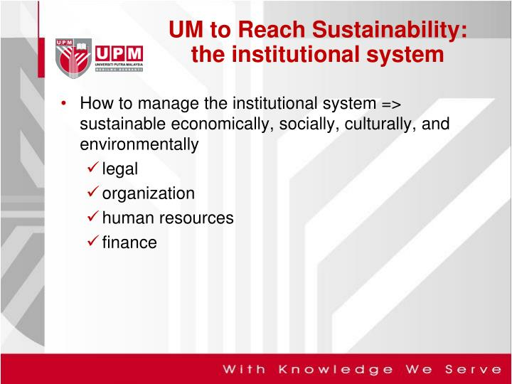 How to manage the institutional system => sustainable economically, socially, culturally, and environmentally