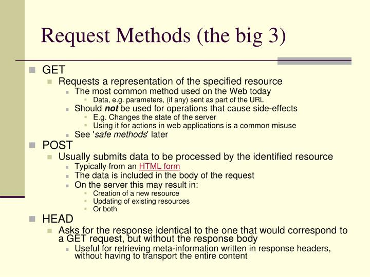 Request Methods (the big 3)