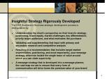 insightful strategy rigorously developed