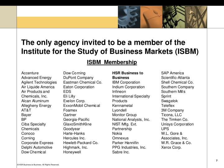 The only agency invited to be a member of the Institute for the Study of Business Markets (ISBM)