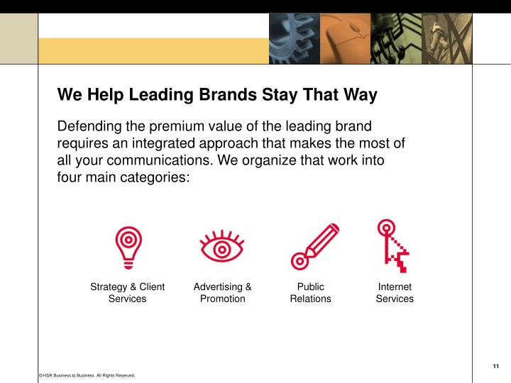 We Help Leading Brands Stay That Way