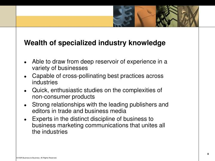 Wealth of specialized industry knowledge