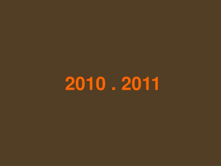 2010 . 2011