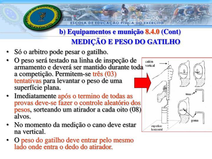 b) Equipamentos e munição