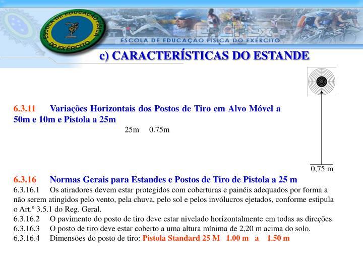 c) CARACTERÍSTICAS DO ESTANDE