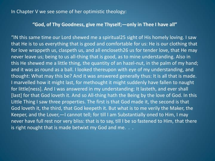 In Chapter V we see some of her optimistic theology: